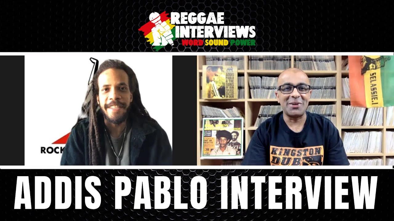Addis Pablo @ Reggae Interviews [4/6/2021]