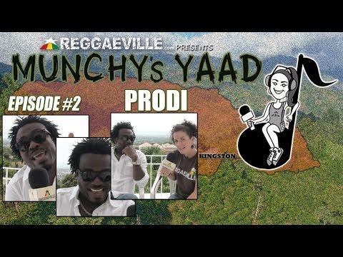 Prodi @Munchy's Yaad - Episode #2 [4/23/2015]