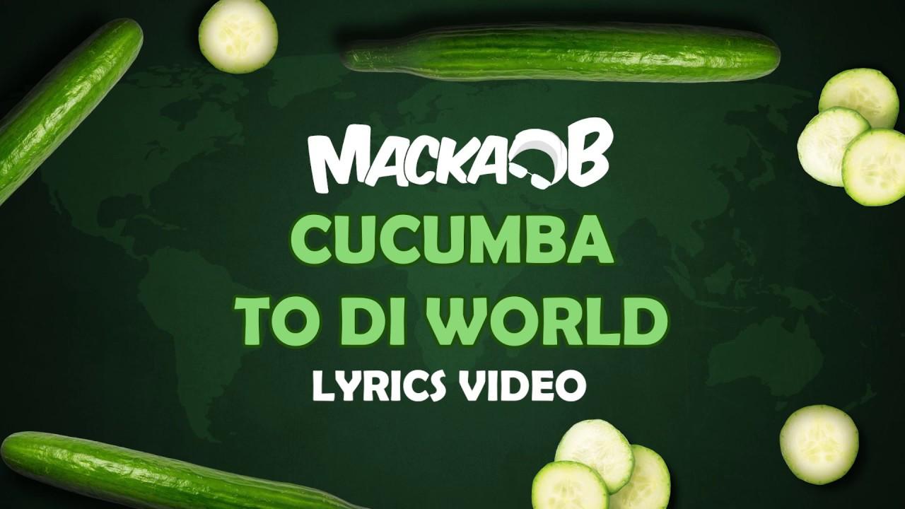 Macka B - Cucumba To Di World (Lyric Video) [1/30/2020]