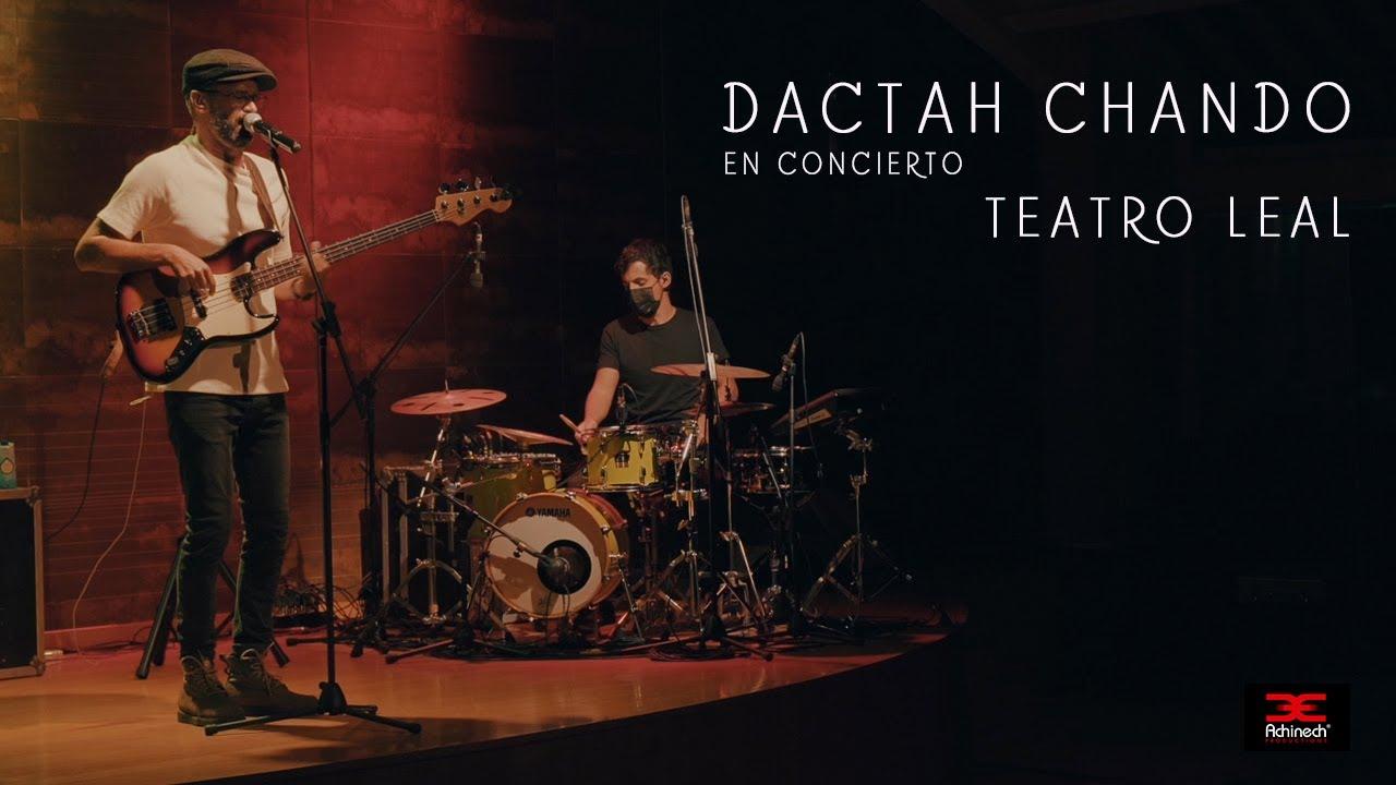 Dactah Chando @ Teatro Leal [2/19/2021]