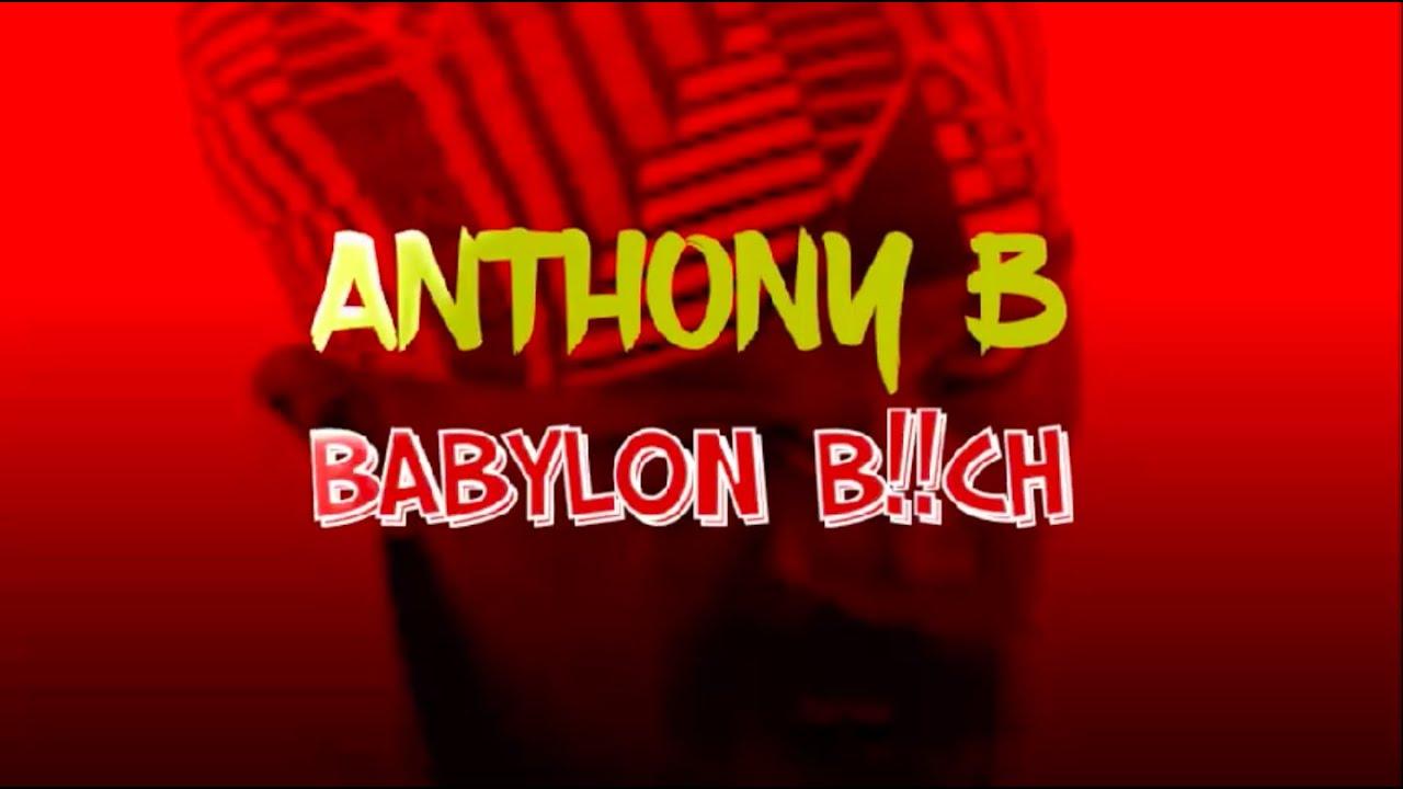 Anthony B - Babylon Bitch (Lyric Video) [9/15/2020]