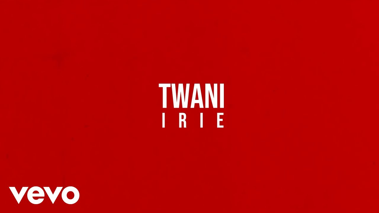 TWani - Irie (Lyric Video) [9/11/2021]