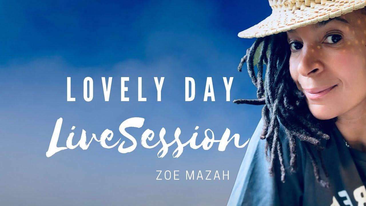 Zoe Mazah - Lovely Day (Live Session) [9/10/2021]