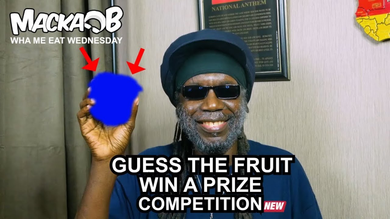 Macka B's Wha Me Eat Wednesdays - Guess The Fruit Win A Prize Competition [5/1/2019]
