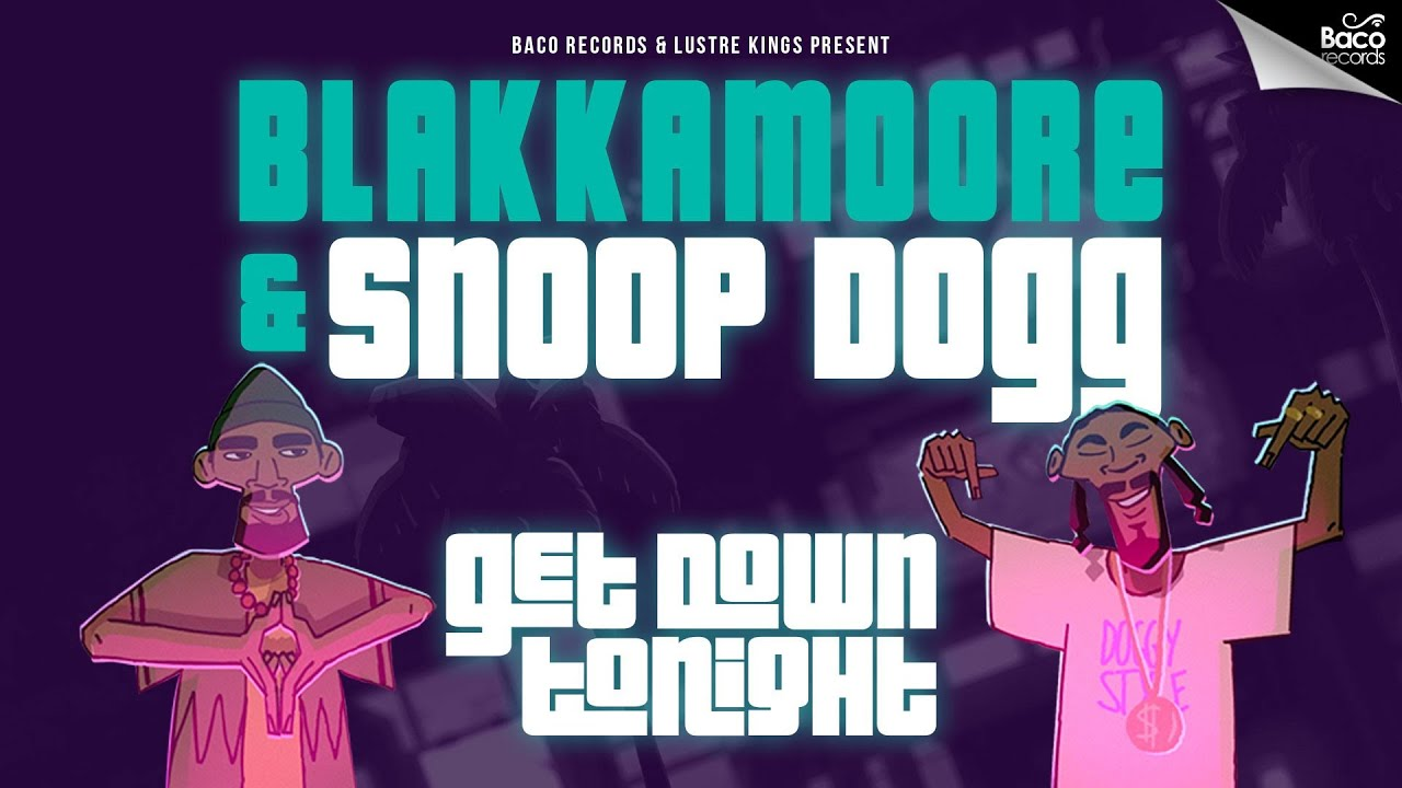 Blakkamoore feat. Snoop Dogg - Get Down Tonight [3/25/2020]