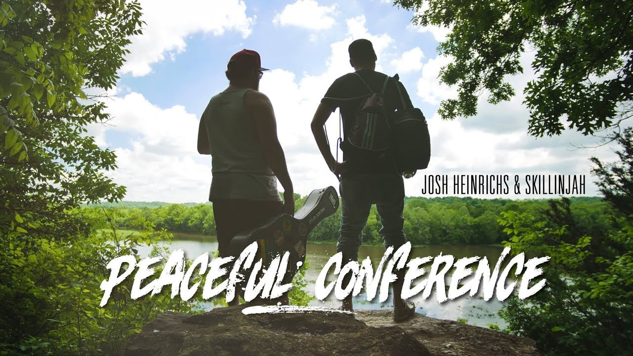 Josh Heinrichs & SkillinJah - Peaceful Conference [5/20/2018]