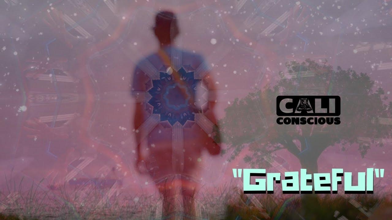 Cali Conscious - Grateful [11/23/2017]