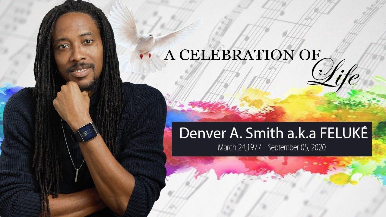 Celebrating the Life of Denver A. Smith aka Feluké [10/10/2020]