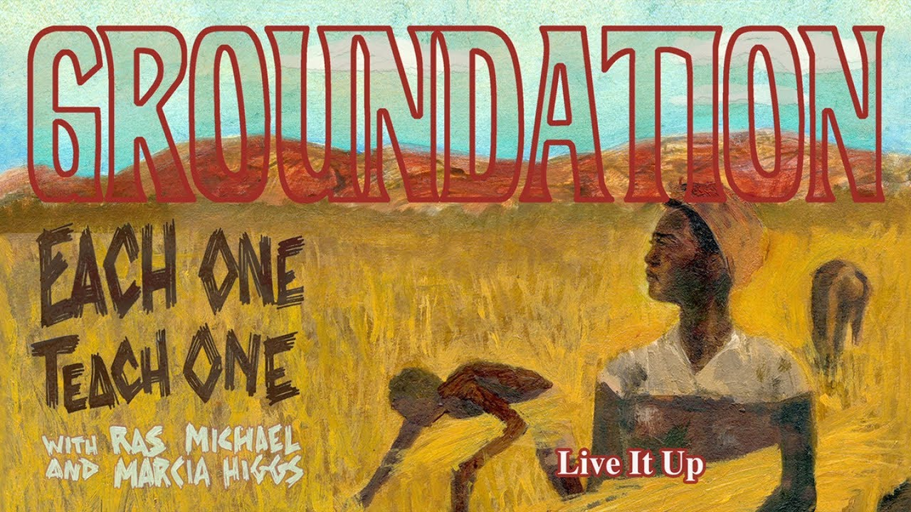 Groundation - Live It Up (Lyric Video) [3/12/2018]