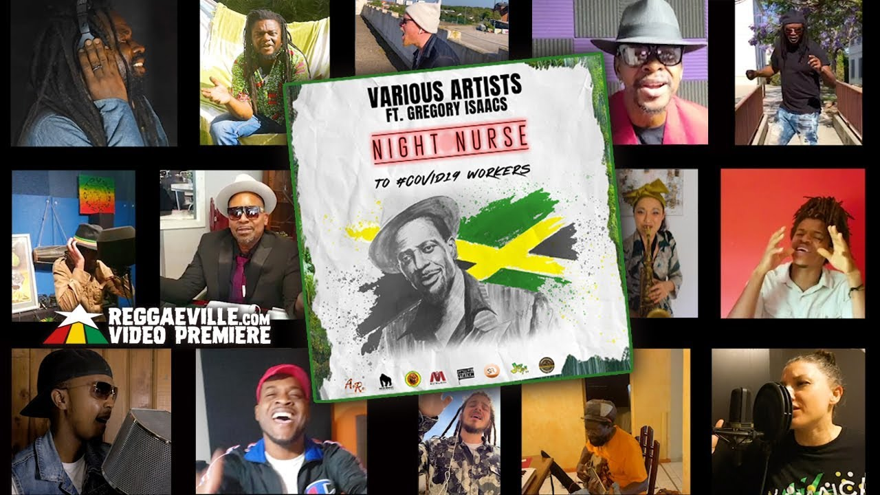 Various Artists feat. Gregory Isaacs - Night Nurse to #Covid19 Workers [6/15/2020]