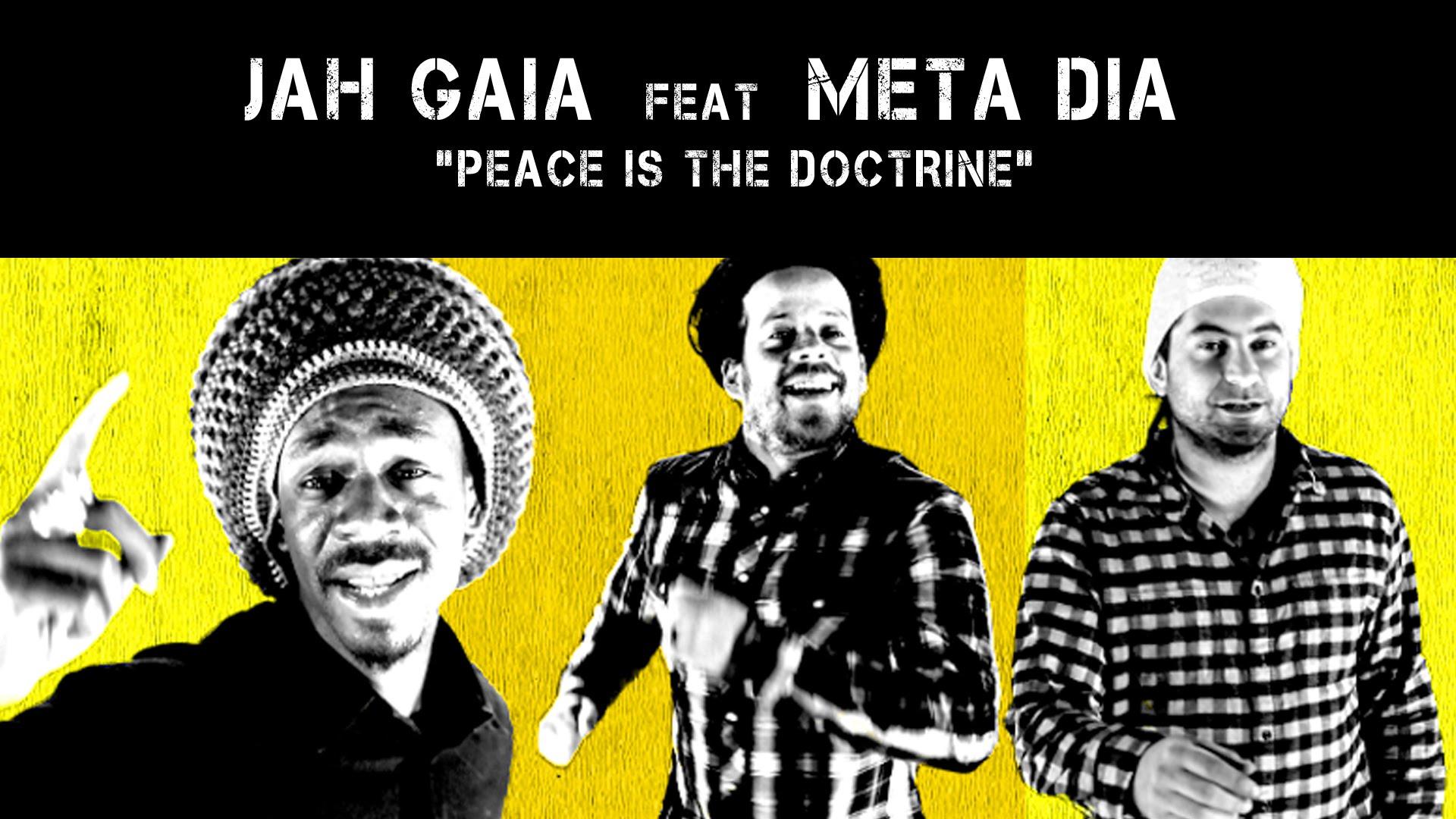 Jah Gaia feat. Meta Dia - Peace Is The Doctrine [4/7/2015]