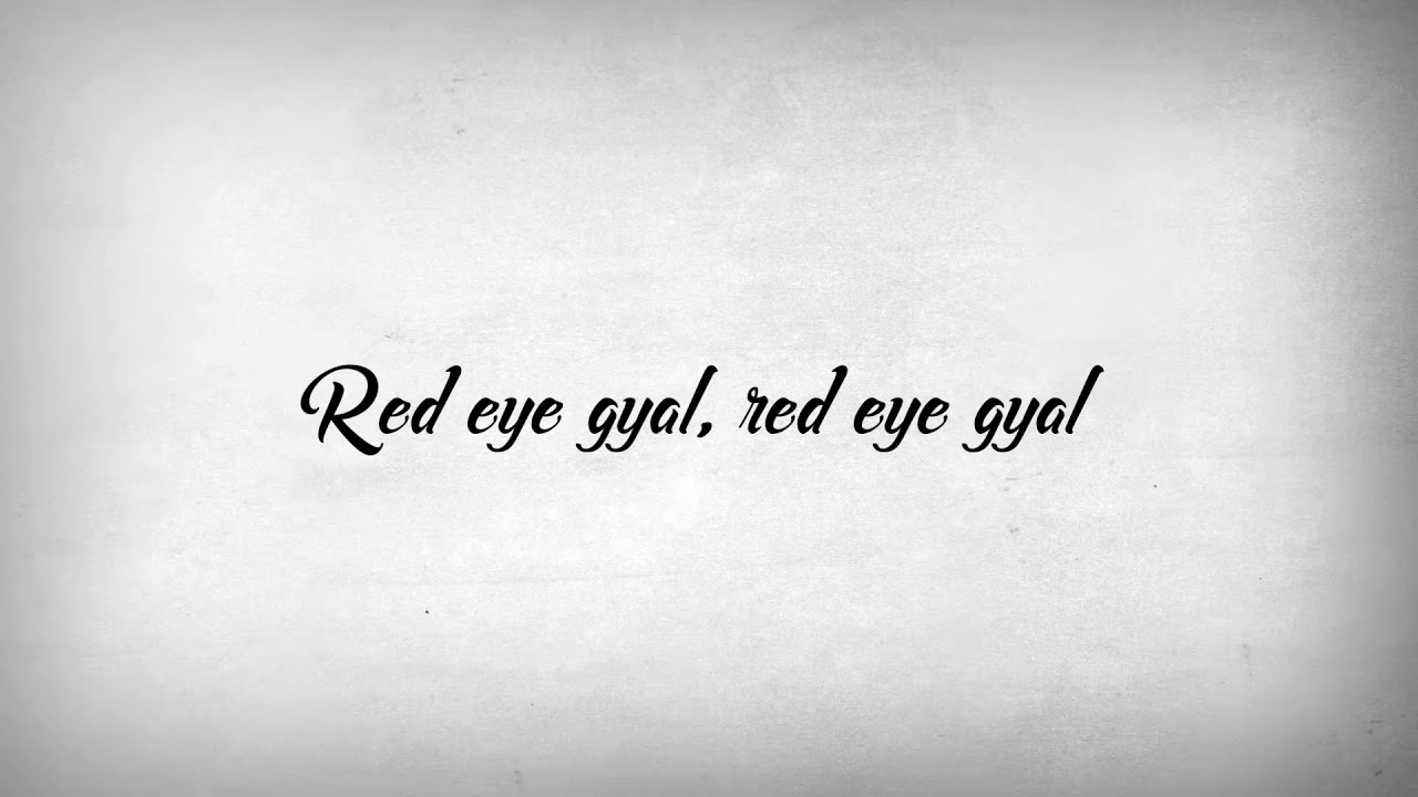 Vybz Kartel - Red Eye Girl (Lyric Video) [4/15/2020]