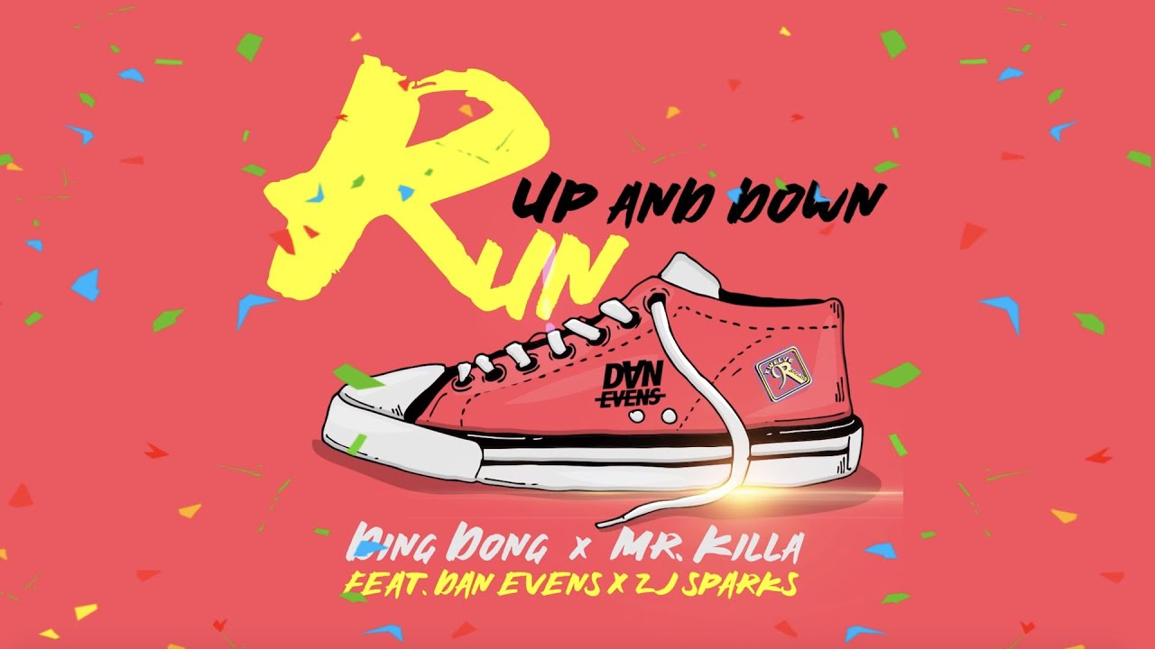 Ding Dong & Mr Killa feat. Dan Evens & ZJ Sparks - Run Up and Down (Lyric Video) [1/30/2020]