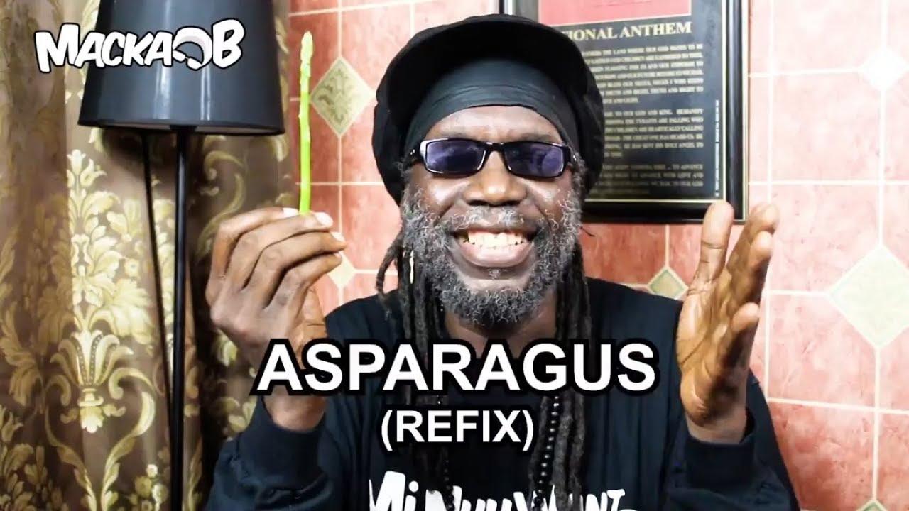Macka B's Wha Me Eat Wednesdays - Asparagus (Refix) [7/11/2018]