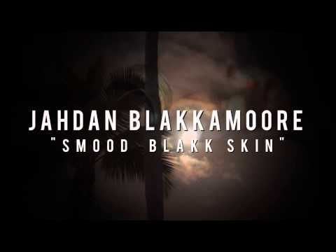 Jahdan Blakkamoore - Smood Blakk Skin (Video Teaser) [3/17/2015]