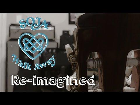 SOJA - Walk Away (Re-imagined) [7/22/2020]