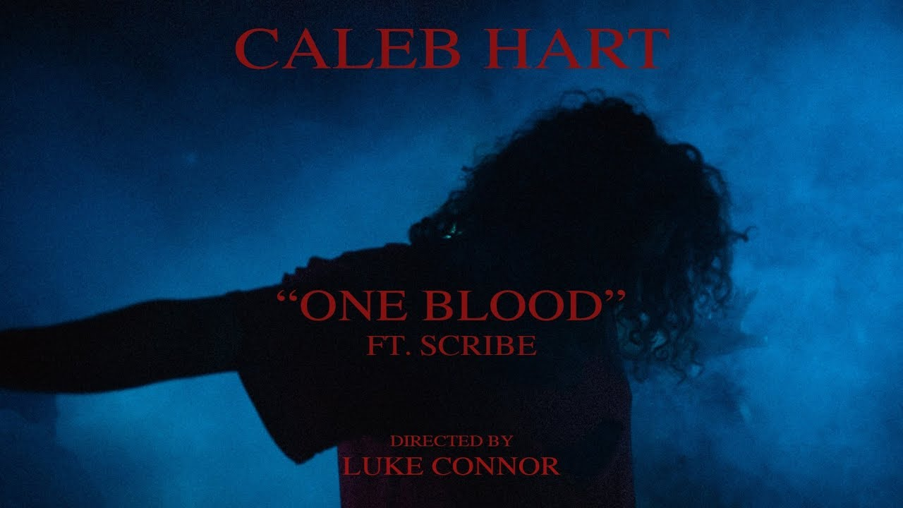 Caleb Hart feat. Scribe - One Blood [8/1/2017]