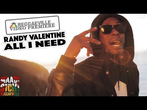 Randy Valentine - All I Need [1/18/2016]