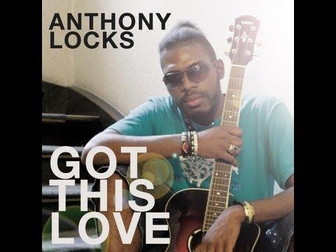 Anthony Locks - Got This Love [9/2/2013]