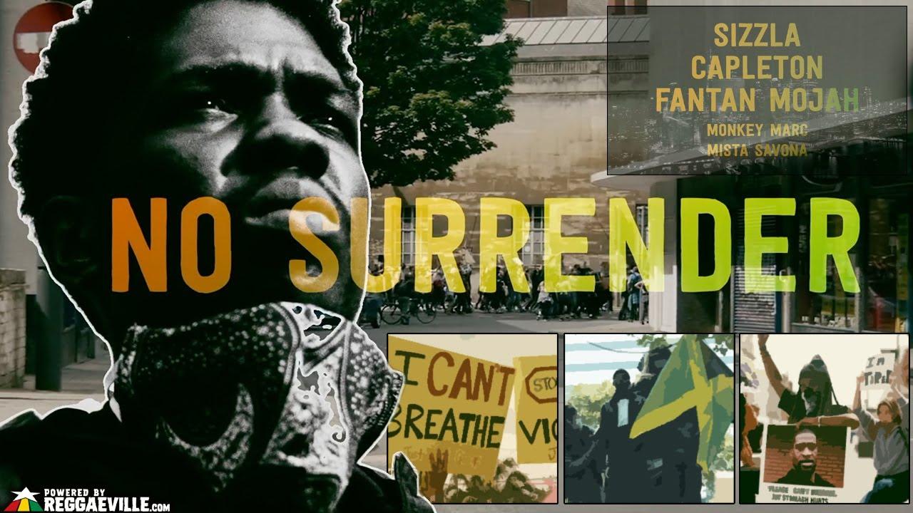 Sizzla, Capleton, Fantan Mojah, Monkey Marc & Mista Savona - No Surrender (BLM Version) [12/5/2020]
