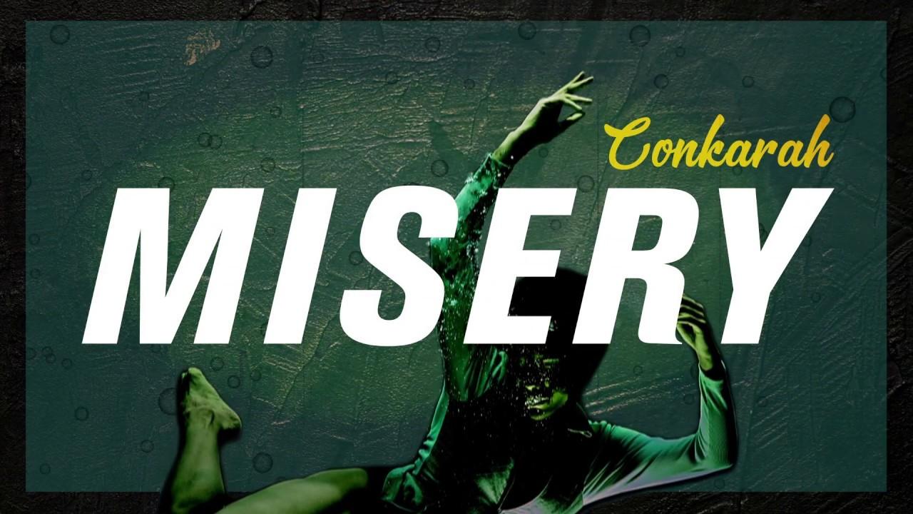 Conkarah - Misery (Lyric Video) [3/13/2020]