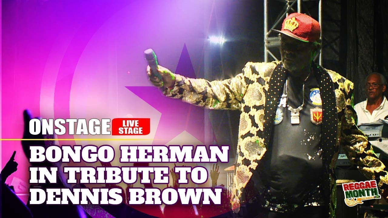 Bongo Herman @ Tribute To Dennis Brown 2020 [2/23/2020]