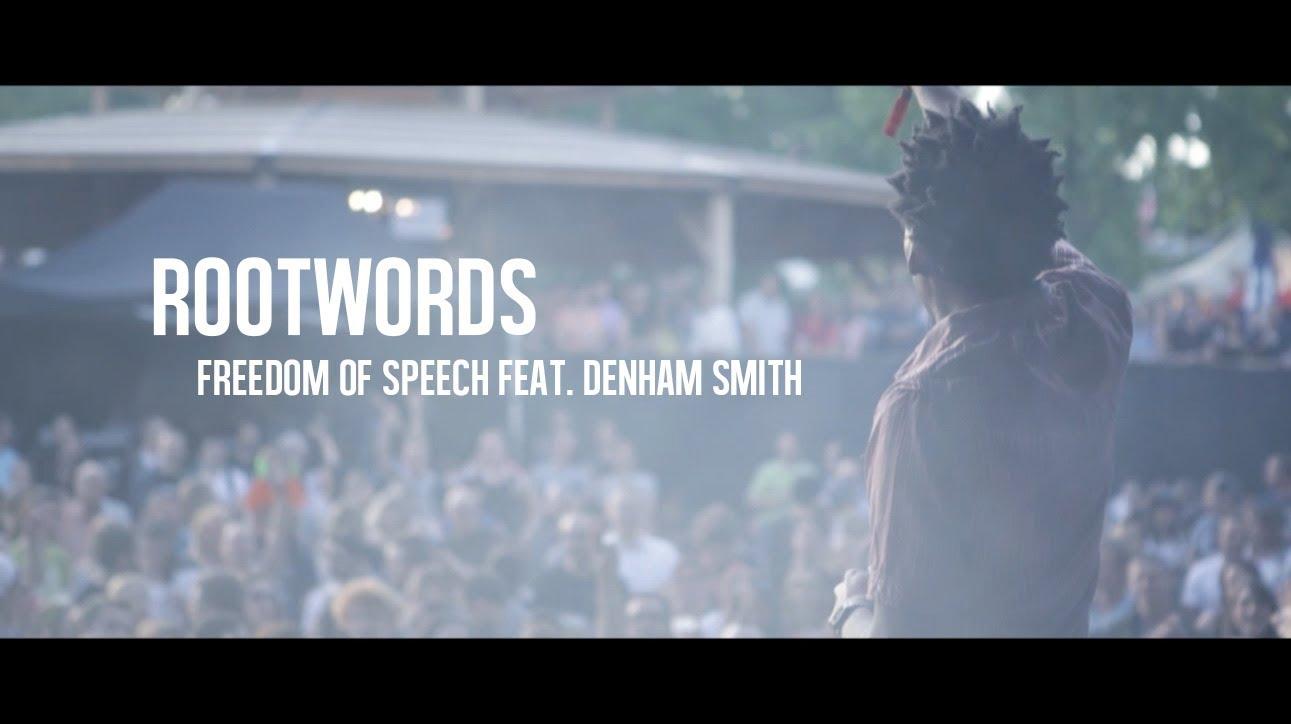 Rootwords - Freedom of Speech feat. Denham Smith [7/7/2014]