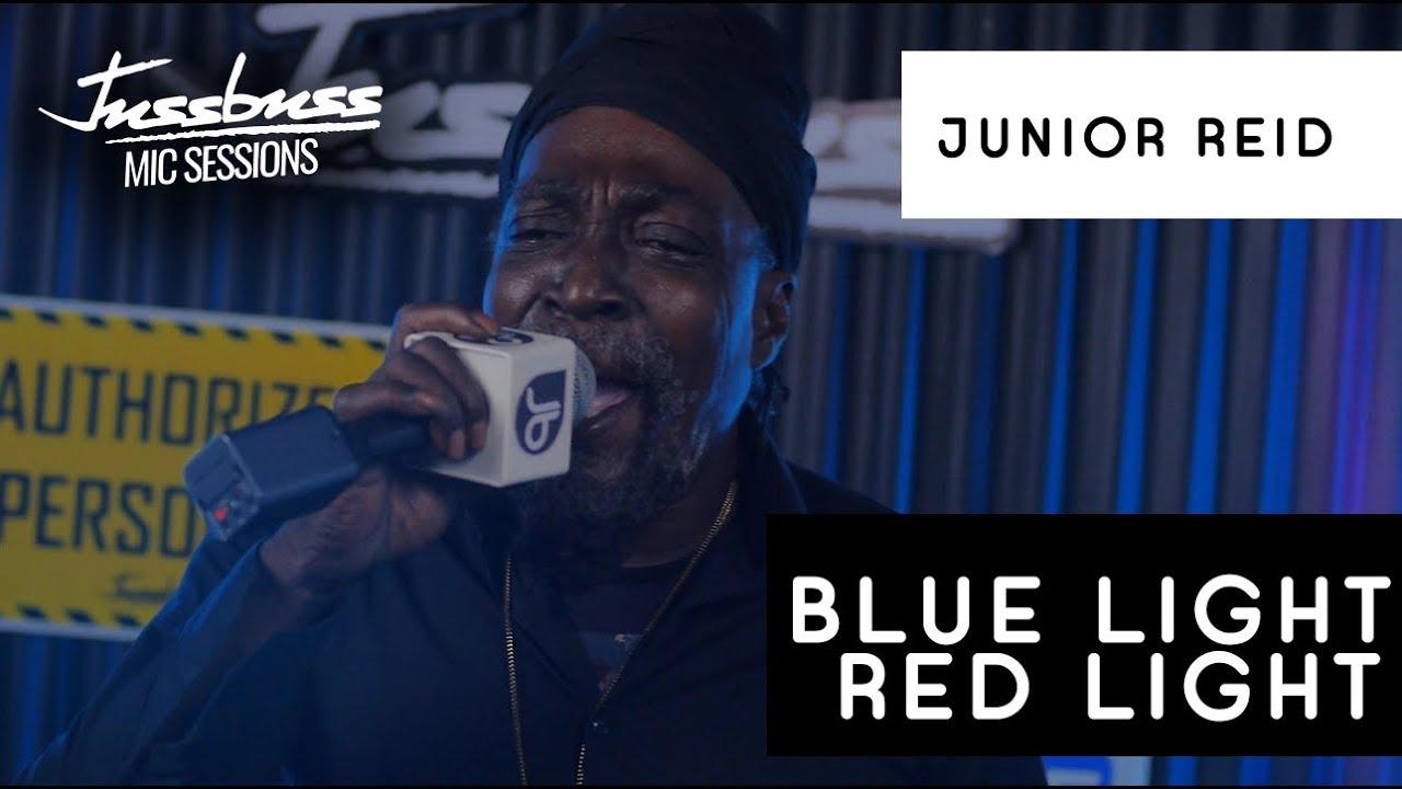 Junior Reid - Blue Light Red Light @ Jussbuss Mic Sessions [4/5/2020]