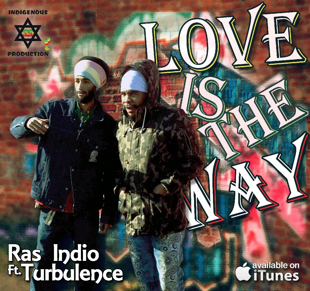 Ras Indio & Turbulence - Love Is The Way [8/7/2015]
