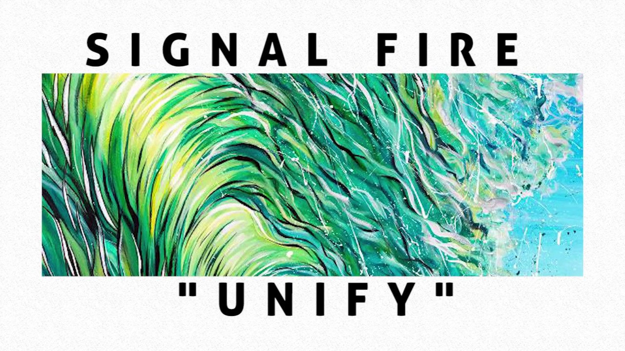 Signal Fire - Unify (Lyric Video) [11/8/2016]