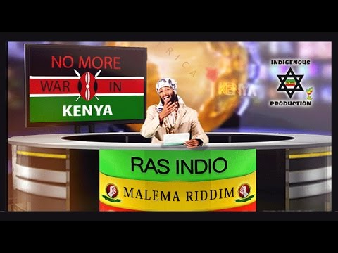 Ras Indio - No More War In Kenya [8/26/2015]
