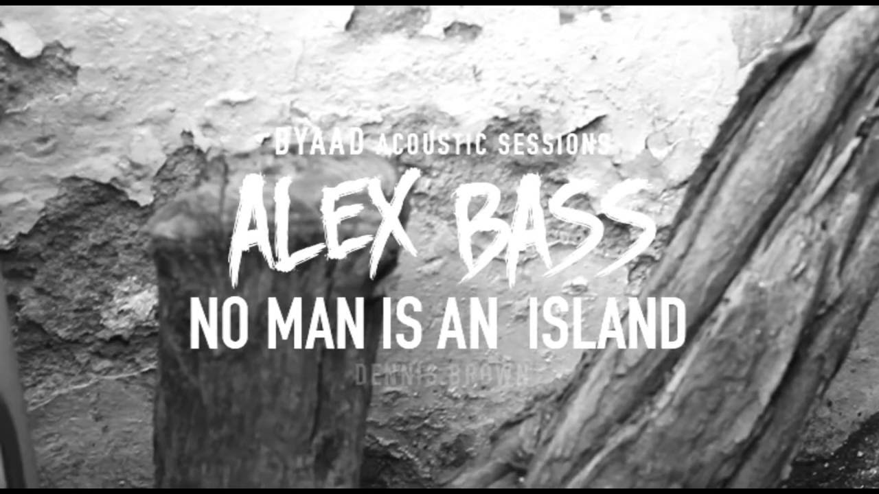 Alex Bass - No Man Is An Island @ Byaad Acoustic Session Vol.5 [6/22/2016]