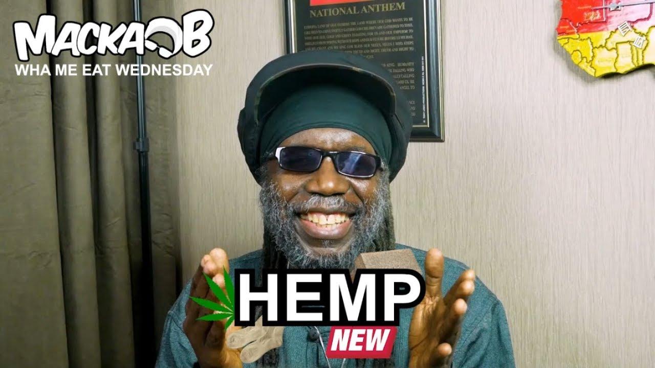 Macka B's Wha Me Eat Wednesdays - Hemp [3/13/2019]