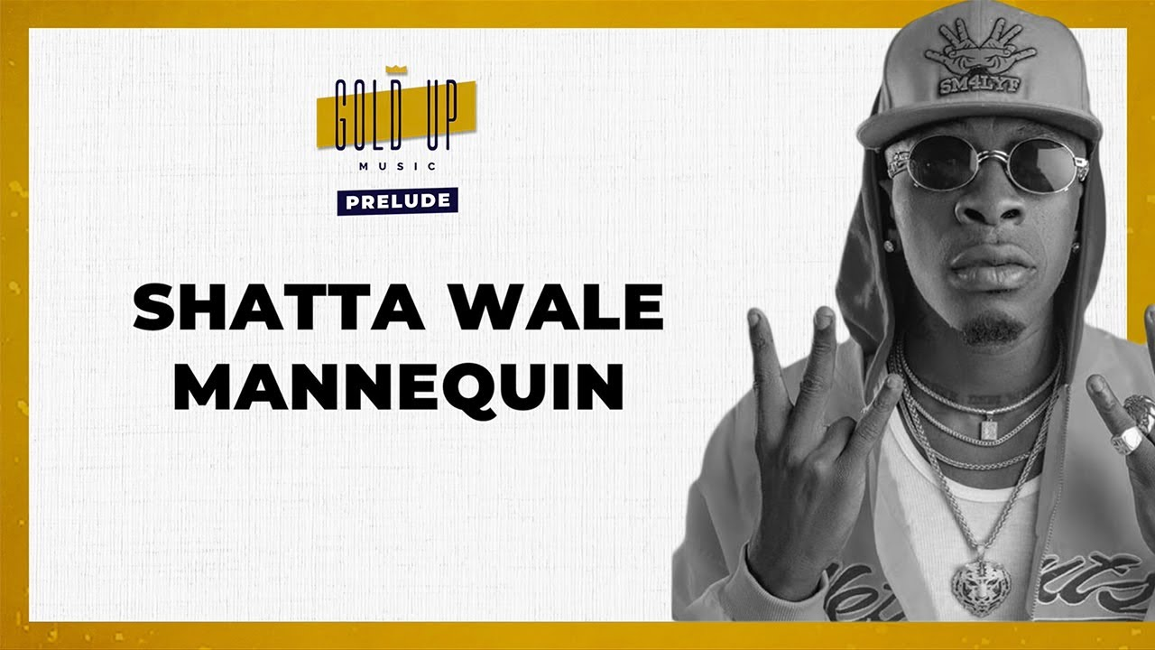 Shatta Wale & Gold Up - Mannequin (Lyric Video) [3/6/2020]