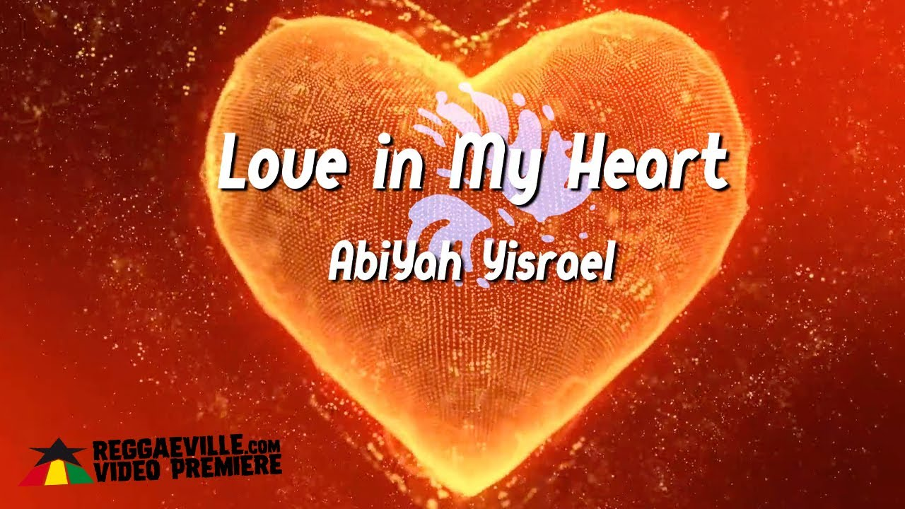 AbiYah Yisrael - Love In My Heart (Lyric Video) [5/10/2021]