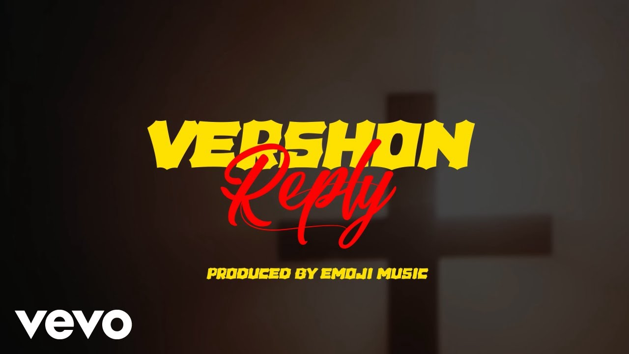 Vershon - Reply (Lyric Video) [4/17/2019]