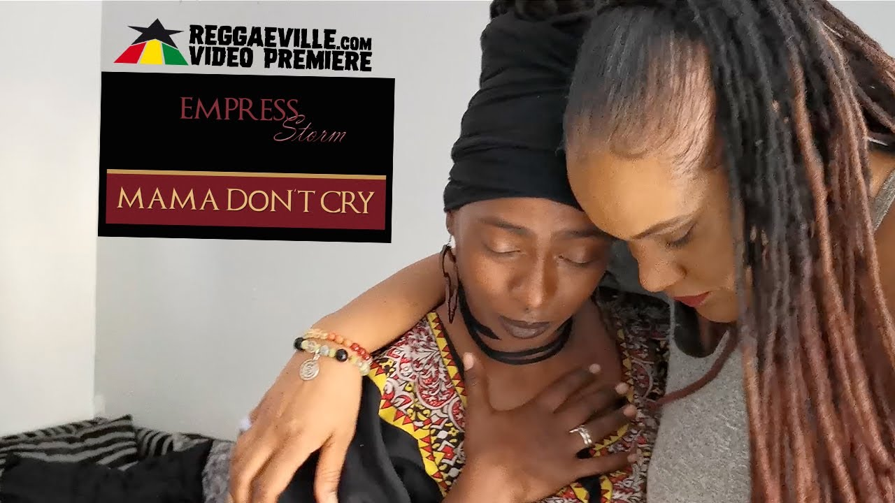 Empress Storm - Mama Don't Cry [7/27/2020]