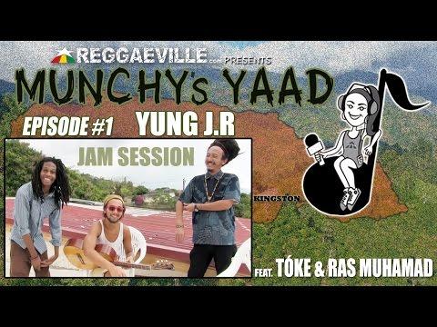 Munchy's Yaad - Episode #1 JAM SESSION with Yung J.R, Tóke & Ras Muhamad [4/14/2015]