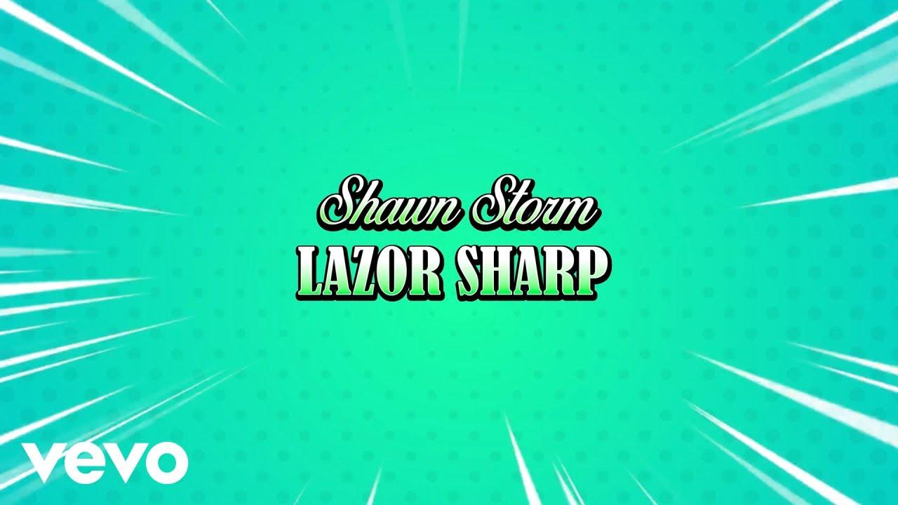 Shawn Storm - Lazor Sharp (Lyric Video) [2/2/2019]