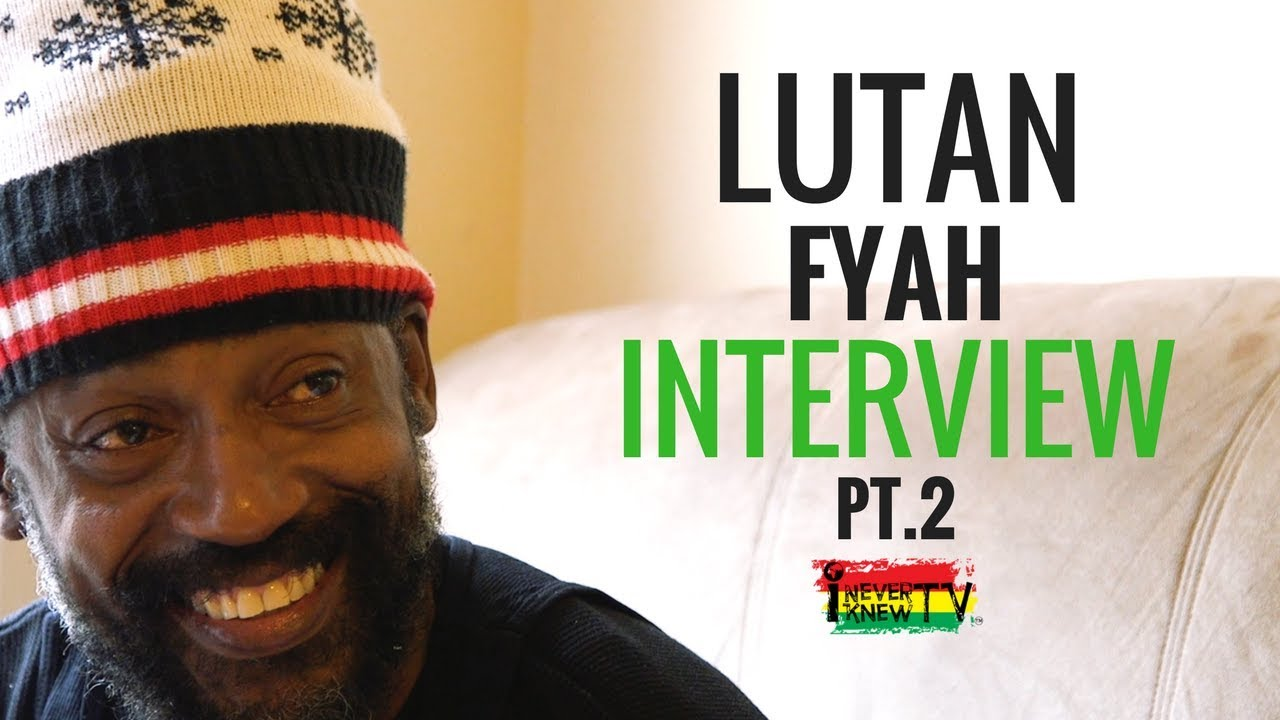Lutan Fyah Interview #2 [5/2/2018]