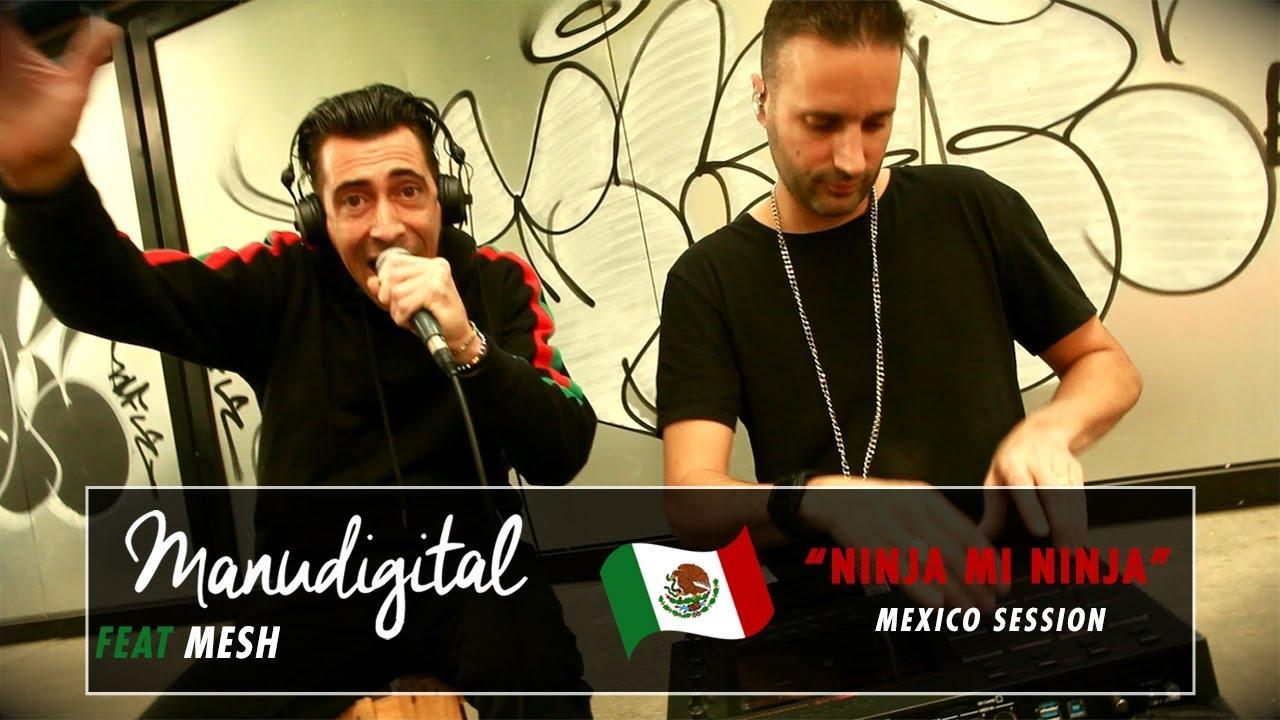 ManuDigital feat. Mesh - Ninja Mi Ninja (Mexico Session) [1/17/2020]