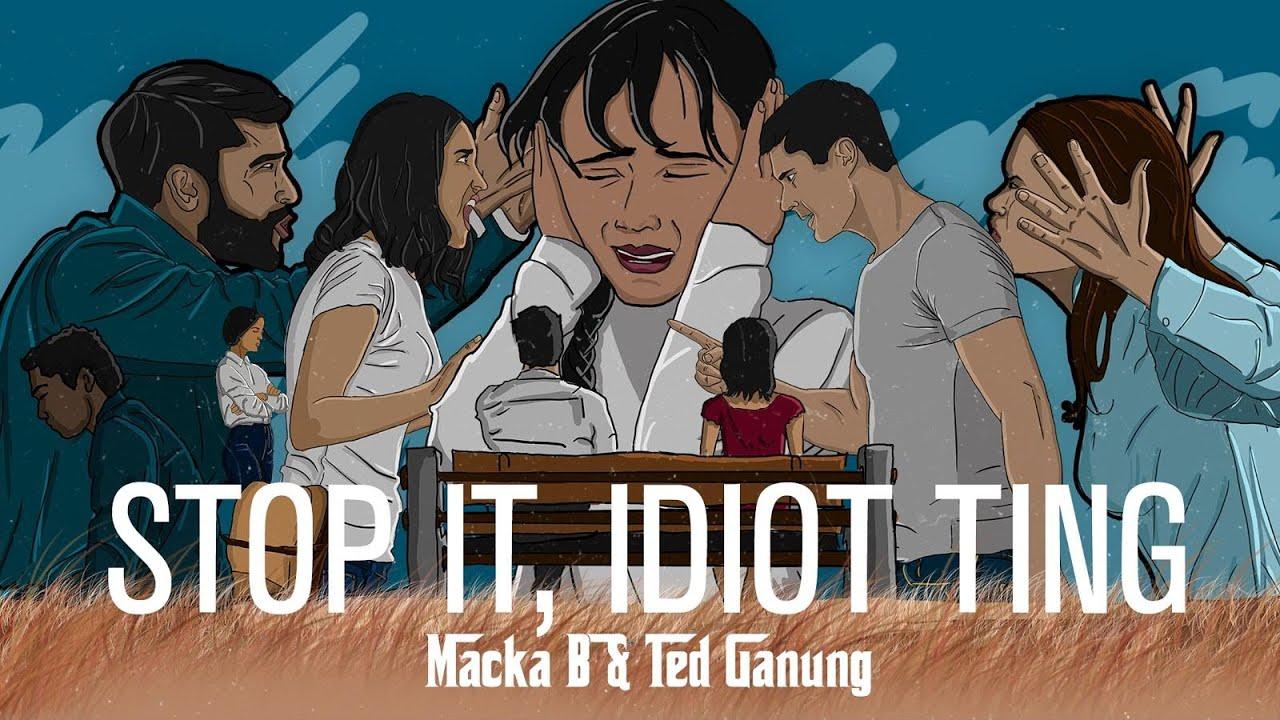 Macka B feat. Ted Ganung - Stop It, Idiot Ting (Lyric Video) [8/28/2020]