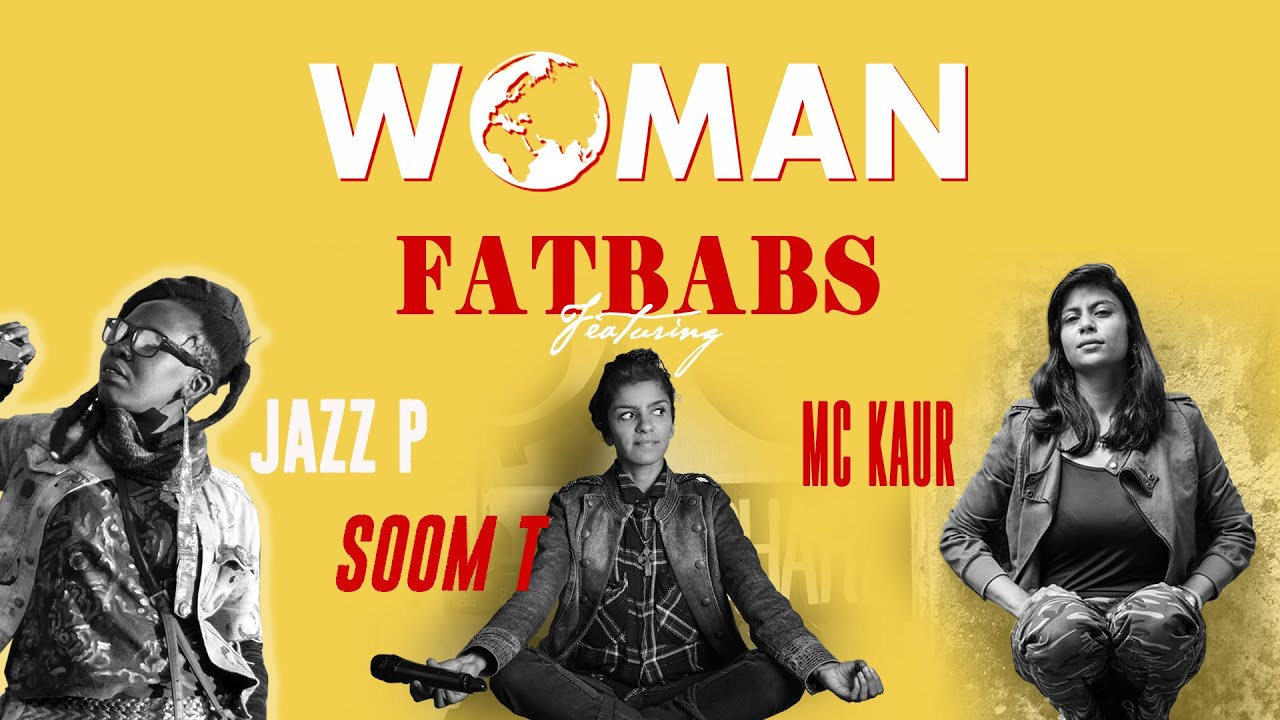 Fatbabs feat. Jazz P, MC Kaur, Soom T - Woman (Lyrics Video) [10/2/2019]