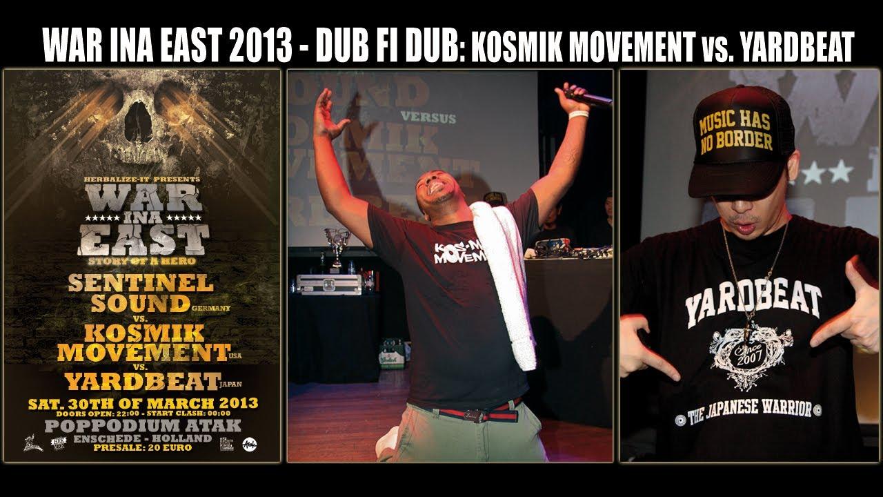 War Ina East 2013 - Dub Fi Dub: Kosmik Movement vs. Yardbeat [3/30/2013]