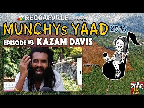Interview with Kazam Davis @ Munchy's Yaad 2016 - Episode #3 [4/13/2016]