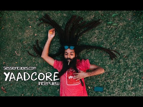 Yaadcore Interview @ SessionTapes.com [8/1/2018]