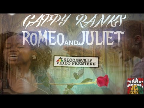 Gappy Ranks - Romeo & Juliet [10/2/2015]