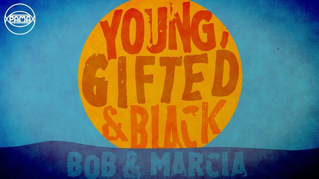 Bob & Marcia - Young, Gifted & Black (Lyrics Video) [6/5/2020]