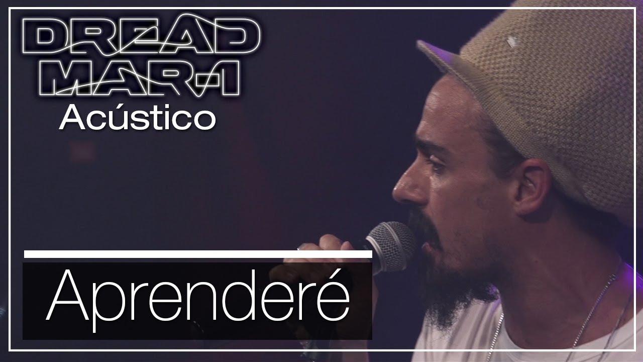 Dread Mar I - Aprenderé (Acoustic) [2/8/2019]