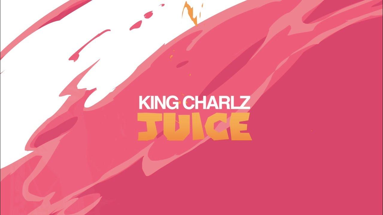 King Charlz - Juice (Lyric Video) [2/2/2018]